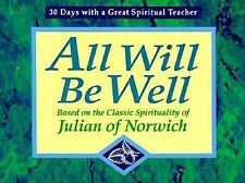 All Will Be Well: Based on the Classic Spirituality of Julian of Norwich (30 Day