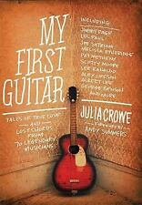 My First Guitar: Tales of True Love and Lost Chords from 70 Legendary Musicians,