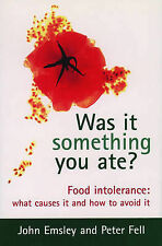 Was it Something You Ate?: Food Intolerance - What Causes it and How to Avoid it