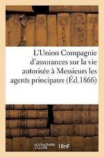 L'Union Compagnie d'Assurances Sur la Vie Autorisee par Ordonnance du 21 Juin 18