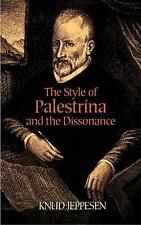 The Style of Palestrina and the Dissonance (Dover Books on Music), Jeppesen, Knu