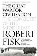 The Great War for Civilisation: The Conquest of the Middle East by Robert Fisk …
