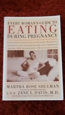 EVERY WOMAN'S GUIDE TO EATING DURING PREGNANCY by Jane Davis and Martha Rose...