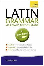 Latin Grammar You Really Need to Know by Gregory Klyve (2013, Paperback)