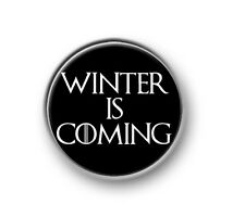 "WINTER IS COMING / 1"" / 25mm pin button / badge / TV series / Game of Thrones"