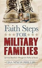 Faith Steps for Military Families : Spiritual Readiness Through the Psalms of...