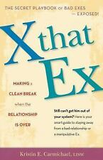 X That Ex: Making a Clean Break When It's Over