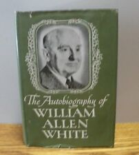 "1946 ""The Autobiography of William Allen White"" First printing hardcover book"