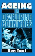 Ageing in Developing Countries by Ken Tout (1989, UK-Paperback)