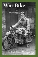 War Bike : British Military Motorcycling 1899-1919 by Martin Gegg (2015,...