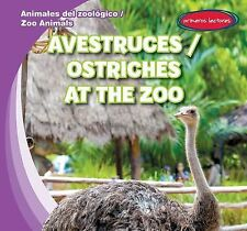 Avestruces / Ostriches at the Zoo (Animales del Zoologico / Zoo Animal-ExLibrary