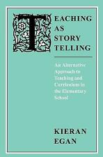 Teaching as Story Telling: An Alternative Approach to Teaching and Curriculum in
