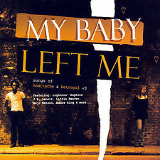 My Baby Left Me: Songs Of Heartache & Betrayal by Various Artists CD FREE S/H