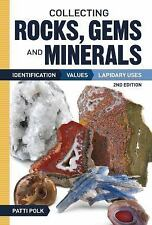 Collecting Rocks, Gems and Minerals: Identification, Values and Lapidary Uses, P