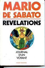 REVELATIONS - Journal d'un voyant - Mario de Sabato 1974