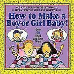 How to Make a Boy or Girl Baby! : Over 60 Tried and True Ways by Shelly...