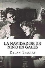 La Navidad de un niño en Gales by Dylan Thomas and Angel Recas (2014, Paperback)
