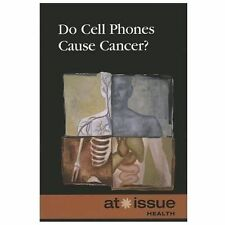 Do Cell Phones Cause Cancer? (At Issue)-ExLibrary