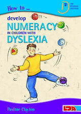 How to Develop Numeracy in Children with Dyslexia, Pauline Clayton