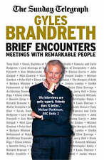 Brief Encounters: Meetings with Remarkable People, By Brandreth, Gyles,in Used b