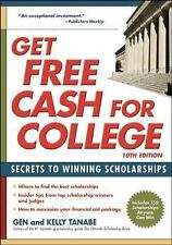 Get Free Cash for College : Secrets to Winning Scholarships by Kelly Tanabe...