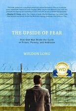 The Upside of Fear by Weldon Long (2009, Hardcover)