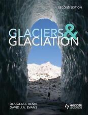 Glaciers and Glaciation by Douglas Benn David Evans Second edition