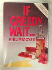 Signed by John Fowles - Philip Moyse, If Greedy Wait, 1st/1st 1989, TSB Prize