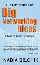The Little Book of Big Networking Ideas by Bilchik, Nadia