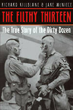The Filthy Thirteen: From the Dustbowl to Hitler's Eagle's Nest :The-ExLibrary