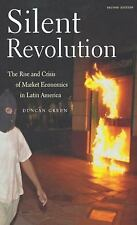 Silent Revolution: The Rise and Crisis of Market Economics in Latin America by