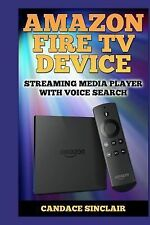 Amazon Fire TV Device : Streaming Media Player with Voice Search by Candace...