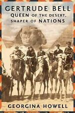 Gertrude Bell: Queen of the Desert, Shaper of Nations (First American Edition),