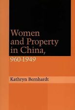 Women and Property in China, 960-1949, Kathryn Bernhardt, New Book