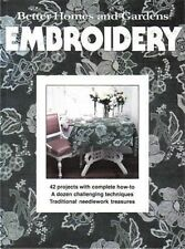 BETTER HOMES AND GARDENS EMBROIDERY 42 COMPLETE HOW-TO PROJECTS BY THE EDITORS