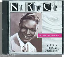 Nat King Cole - The Trouble With Me Is You - New 18 Song Fourstar Jazz CD!