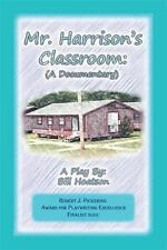 Mr. Harrison's Classroom : A Documentary by Bill Hoatson (2014, Paperback)