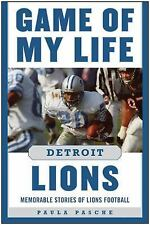 Game of My Life: Game of My Life - Detroit Lions : Memorable Stories of Lions...