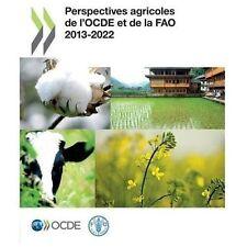 Perspectives Agricoles de l'Ocde et de la Fao 2013 by Organization for...