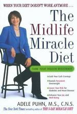 The Midlife Miracle Diet: When Your Diet Doesn't Work Anymore . . ., Adele Puhn,