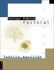 Teología Práctica Pastoral by Teofilo Aguillón (2001, Paperback)