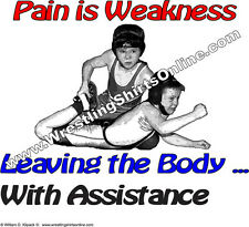 Pain Is Weakness Wrestling T-Shirt