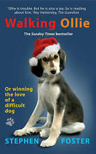 Walking Ollie: Or Winning the Love of a Difficult Dog by Stephen Foster (Paperb…