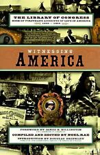 Witnessing America: The Library of Congress Book of First-Hand Accounts of Publi