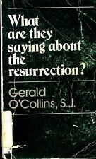 What Are They Saying about the Resurrection? by Gerald O'Collins (1978,...