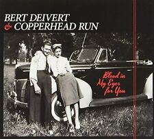 Bert Deivert & Copperhead Run - Blood in My Eyes for You OVP