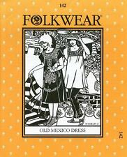 Folkwear 142 Old Mexico Dress Spanish Colonial Costume Sewing Pattern