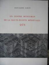 Un centre Musulman de la Haute-Égypte médiévale Qus par J C Garcin