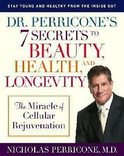 Dr. Perricone's 7 Secrets to Beauty, Health, and Longevity: The Miracle of Cellu