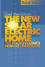 New Solar Electric Home, Third Edition: The Complete Guide to Photovoltaics for